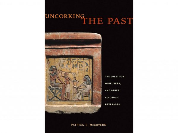 Uncorking the Past: The Quest for Wine, Beer, and Other Alcoholic Beverages by Patrick E. McGovern